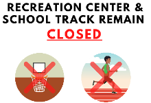 Recreation Center and Track remain Closed