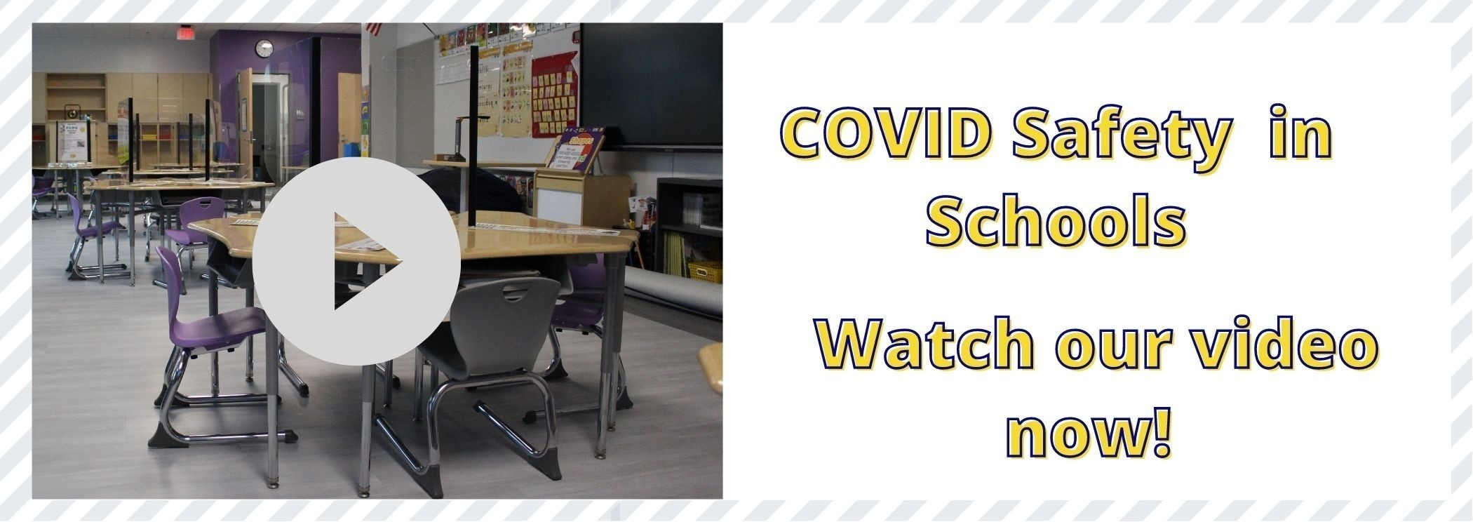 COVID Safety in our Schools - Watch our Video Now
