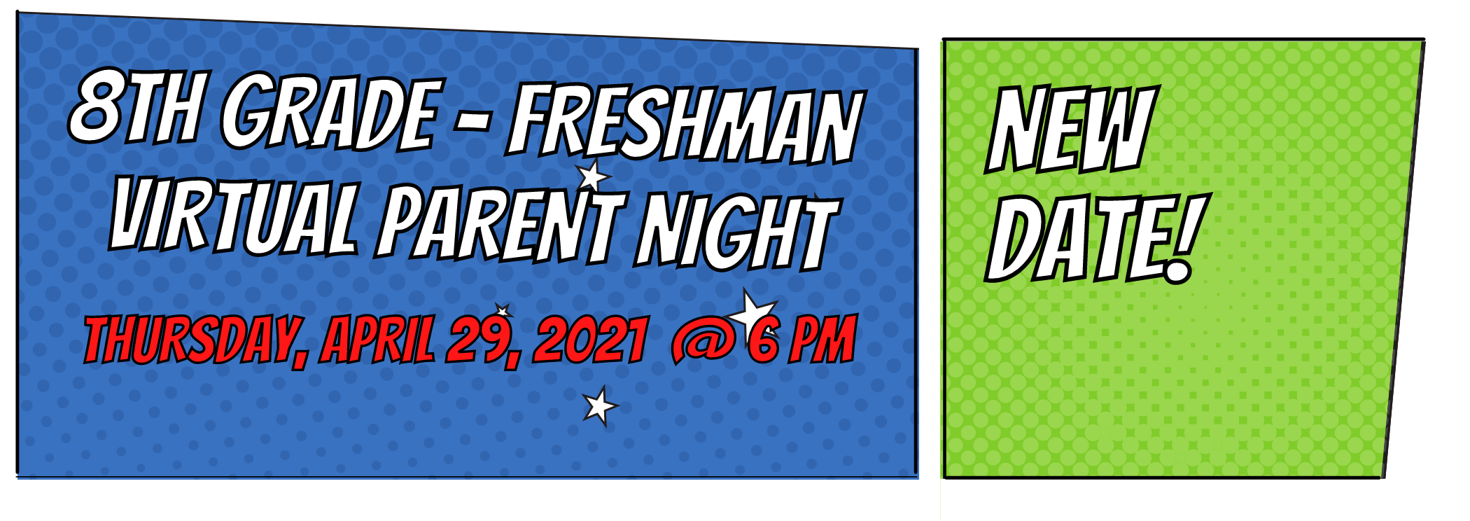 new date for 8th grade freshman virtual parent night thursday april 29, 2021 at 6 pm